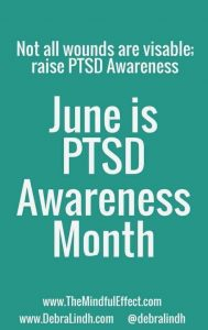 Not all wounds are visible! Raise PTSD Awareness! JunePTSD